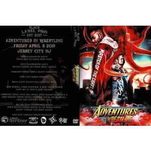 【裏レッスルマニア】Black Label Pro DVD「Adventures In Wrestling」(2019年4月5日ジャージーシティ)【入江茂弘 対 ジョナサン・グレシャム】