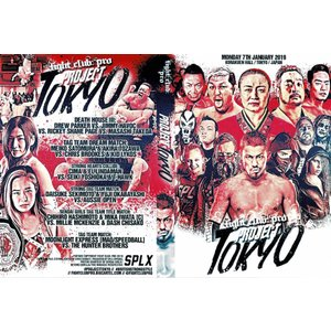Fight Club:PRO DVD「Project Tokyo プロジェクト・トーキョー」(2019年1月7日東京 後楽園ホール)