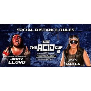《現品特価》GCW DVD「The Acid Cup 2 Night 2」(2020年3月20日フィラデルフィア)ジョーイ・ジャネラ対ジミー・ロイドのソーシャルディスタンス戦を収録 freebirds