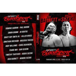 【裏レッスルマニア】GCW DVD「Josh Barnett's Bloodsport 血闘」(2019年4月4日ジャージーシティ)【ジョシュ・バーネット 対 鈴木みのる】