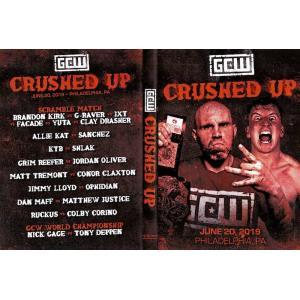 GCW DVD「Crushed Up」(2019年6月20日ペンシルバニア州フィラデルフィア)米直輸入盤《日本盤未発売》