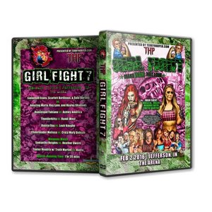 Girl Fight Wrestling DVD「Girl Fight 7」(2016年2月2日インディアナ州ジェファーソンビル)