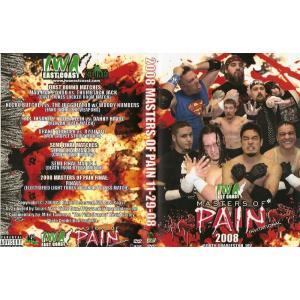 IWAイーストコースト DVD「Masters Of Pain 2008」(2008年11月29日ウエストバージニア州チャールストン)【デスマッチトーナメント】伊東竜二 参戦|freebirds