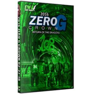 IWAイーストコースト DVD「Zero G Crown 2016」(2016年2月27日ウエストバージニア州ナイトロ)|freebirds