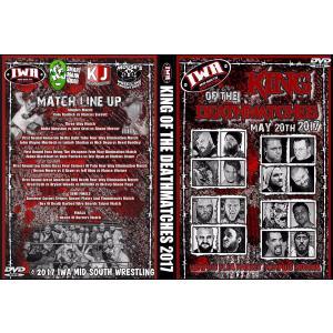 IWAミッドサウス DVD「King Of The Death Matches 2017 デスマッチトーナメント」(2017年5月20日インディアナ州メンフィス)