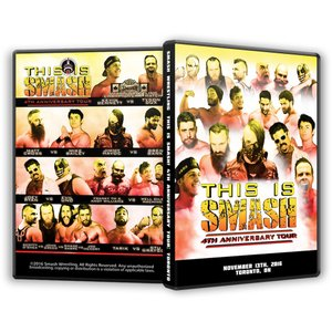 SMASH Wrestling DVD「This Is Smash 4th Anniversary Tour - Toronto」(2016年11月13日カナダ・オンタリオ州トロント)