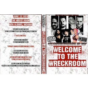 Pro Wrestling Trainwreck DVD「Welcome To The Wreck Room」(2019年6月23日インディアナ州ニューアルバニー)