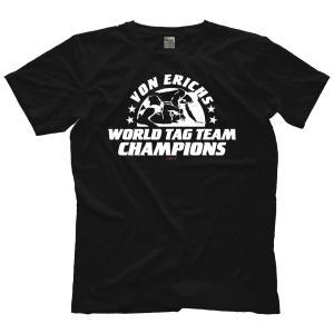 MLW 鉄の爪三世 エリック兄弟(ロス&マーシャル) Tシャツ「THE VON ERICHS World Tag Team Champions Tシャツ」 米直輸入プロレスTシャツ freebirds