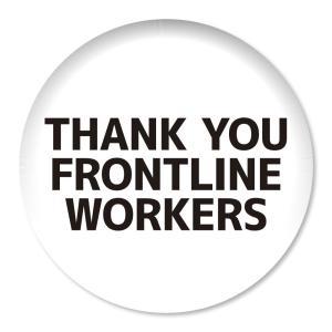 缶バッジ THANK YOU FRONTLINE WORKERS ホワイト 57mm ピン 【4】介護・医療従事者に感謝缶バッチ 缶バッヂ (ネコポス可)|fun-create
