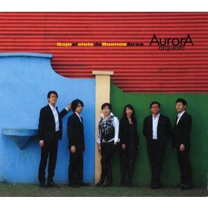 ブエノスアイレスのアウロラ/オルケスタ・アウロラ CD タンゴ 北村聡