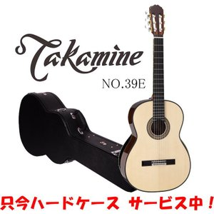 Takamine NO.39E Classic Series タカミネ クラシック・ギター ※只今ハードケース サービス中!|g-sakai