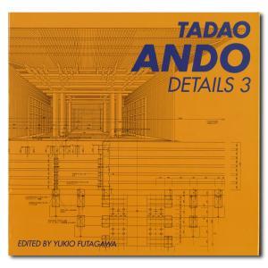 安藤忠雄ディテール集 3―TADAO ANDO DETAILS