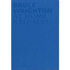 写真集『At Home Reloaded』/Bruce Wr...