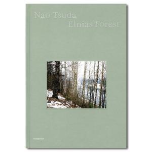 Elnias Forest/エリナスの森 津田直 写真集|銀座 蔦屋書店