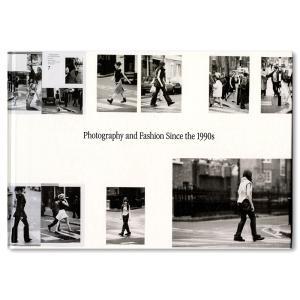 『写真とファッション 90年代以降の関係性を探る』展覧会図録