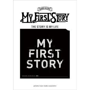 楽譜 バンドスコア MY FIRST STORY 『THE STORY IS MY LIFE』