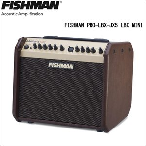 FISHMAN LOUDBOX PRO-LBX-JX5 LBX MINI / フィッシュマン アコースティック・アンプ・シリーズ ラウドボックス60W|gandgmusichotline
