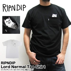RIPNDIP リップンディップ 半袖Tシャツ Lord Nermal Tee Shirt ロードナーマル RND0204 RND0205 (メール便対応) gb-int