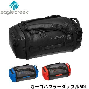 イーグルクリーク EagleCreek ダッフルバッグ カーゴハウラーダッフル 60L バッグ ショルダーバッグ トラベルバッグ 旅行カバン かばん カバン EAG11862190|geak