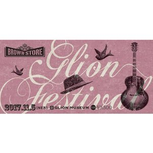 2017/11/5 GLION FESTIVAL 前売りチケット 1枚|gennett