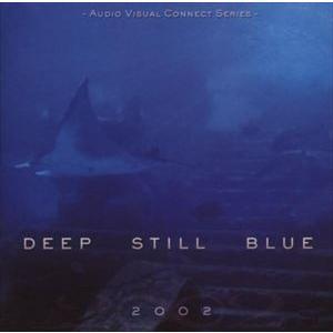 輸入盤 2002 / DEEP STILL BLUE [CD]