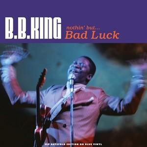 輸入盤 B.B. KING / NOTHIN' BUT... BAD LUCK [3LP]