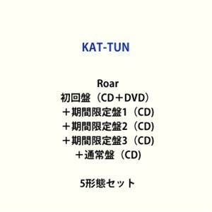 KAT-TUN / Roar(初回盤(CD+DVD)+期間限定盤1+期間限定盤2+期間限定盤3+通常盤) [CD+DVDセット]|ggking