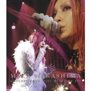中島美嘉/MIKA NAKASHIMA CONCERT TOUR 2007 YES MY JOY [Blu-ray]|ggking