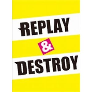 REPLAY & DESTROY [DVD]|ggking