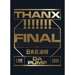 LIVE DA PUMP 2019 THANX!!!!!!! FINAL at 日本武道館(初回生産限定盤) [DVD] ggking