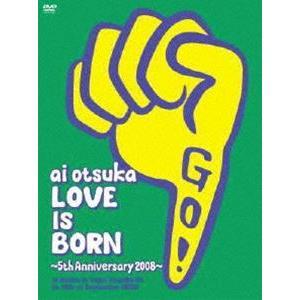 大塚愛/LOVE IS BORN〜5th Anniversary 2008〜at Osaka-jo Yagai Ongaku-Do〜(初回限定盤) [DVD]|ggking