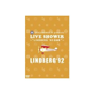 LINDBERG/SPACESHOWER TV presents LIVE SHOWER〜LINDBERG '92 白金祭 [DVD]|ggking
