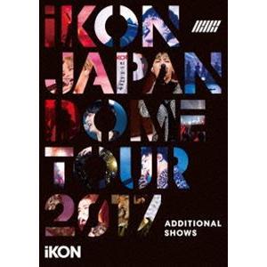 iKON JAPAN DOME TOUR 2017 -ADDITIONAL SHOWS-(通常盤) [DVD]|ggking