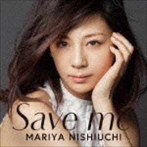 西内まりや / Save me(通常盤) [CD]|ggking