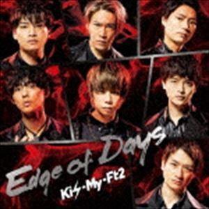 Kis-My-Ft2 / Edge of Days(初回盤A/CD+DVD) [CD]