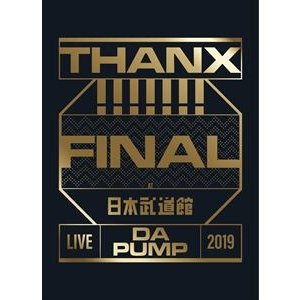 LIVE DA PUMP 2019 THANX!!!!!!! FINAL at 日本武道館(初回生産限定盤) [Blu-ray] ggking