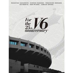 V6/For the 25th anniversary(初回盤B) [Blu-ray]|ggking