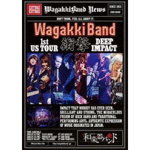 和楽器バンド/WagakkiBand 1st US Tour 衝撃 -DEEP IMPACT-(通常盤) [Blu-ray]|ggking