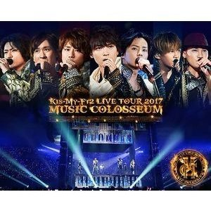 Kis-My-Ft2/LIVE TOUR 2017 MUSIC COLOSSEUM [Blu-ray...
