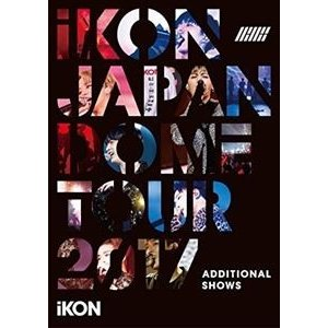 iKON JAPAN DOME TOUR 2017 -ADDITIONAL SHOWS-(通常盤) [Blu-ray]|ggking