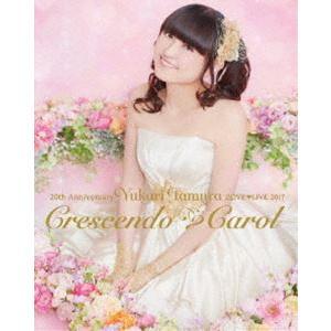 田村ゆかり/20th Anniversary 田村ゆかり LOVELIVE *Crescendo Carol* [Blu-ray]|ggking