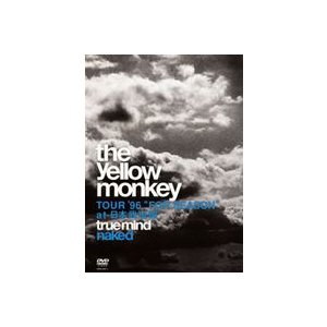 """THE YELLOW MONKEY/TRUE MIND """"NAKED"""" -TOUR'96 """"FOR SEASON"""" at 日本武道館- [DVD]