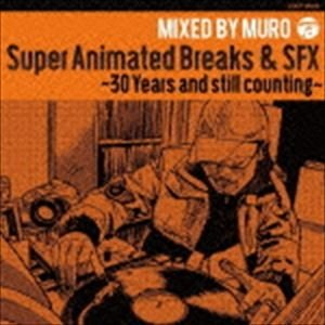 MURO(MIX) / Super Animated Breaks & SFX〜30 Years and still counting〜 [CD]|ggking
