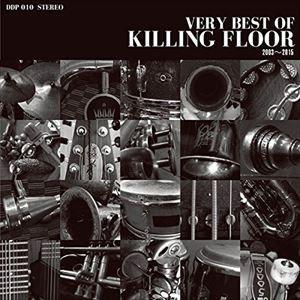 KILLING FLOOR / VERY BEST OF KILLING FLOOR 2003-20...