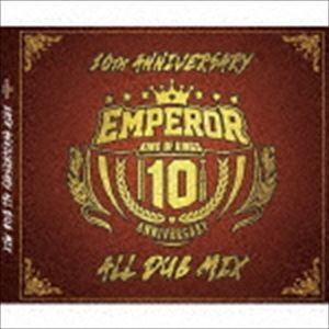 EMPEROR / EMPEROR 10TH ANNIVERSARY ALL DUB MIX [CD] ggking