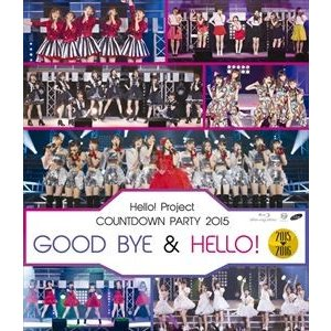 Hello!Project COUNTDOWN PARTY 2015 〜 GOOD BYE & HELLO! 〜 [Blu-ray]|ggking
