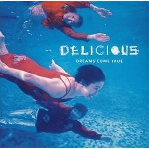 DREAMS COME TRUE / DELICIOUS [CD]|ggking