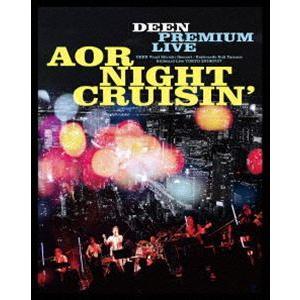 DEEN PREMIUM LIVE AOR NIGHT CRUISIN'(完全生産限定盤) [Blu-ray]|ggking
