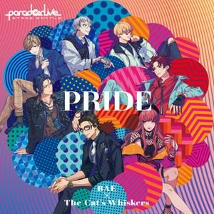 """BAE×The Cat's Whiskers / Paradox Live Stage Battle """"PRIDE"""" [CD]