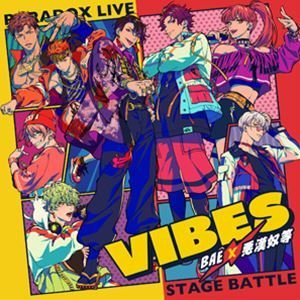 """BAE×悪漢奴等 / Paradox Live Stage Battle """"VIBES"""" [CD]